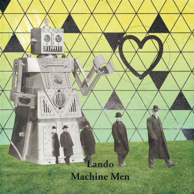Lando - Machine Men