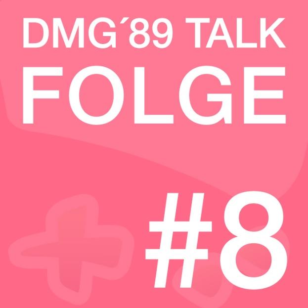 DMG89Talk Folge 8