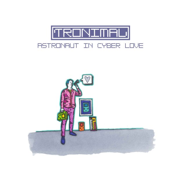 Tronimal - Astronaut in Cyber Love Cover
