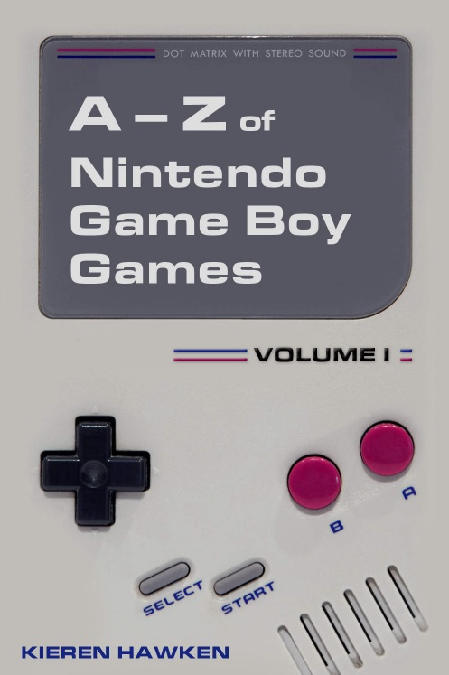 Kieren Hawken - A-Z of Nintendo Game Boy Games Volume I